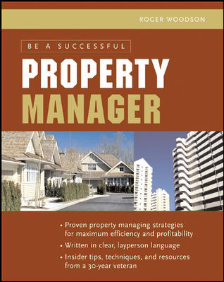 Be a Successful Property Manager By Woodson, R. Dodge