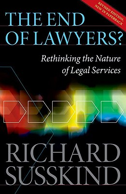 The End of Lawyers? By Susskind, Richard