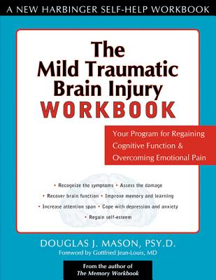 The Mild Traumatic Brain Injury Workbook By Mason, Douglas J./ Jean-Louis, Gottfried (FRW)