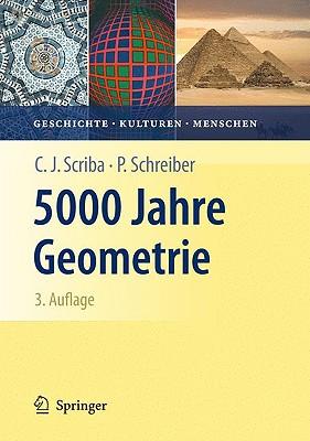 5000 Jahre Geometrie By Scriba, Christoph J./ Schreiber, Peter